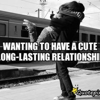 Wanting To Have A Cute Long-lasting Relationship - QuotePix Mobile