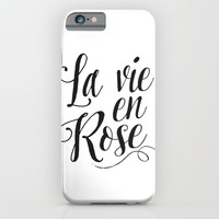Inspirational Quote La Vie En Rose Printable Quote Print Typography Print Quote French Quote Poster iPhone & iPod Case by PrintableLifeStyle