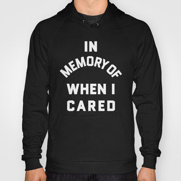 IN MEMORY OF WHEN I CARED (Black & White) Hoody by CreativeAngel