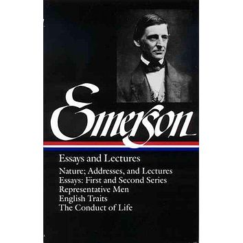 Ralph Waldo Emerson Essays and Lectures (Library of America)
