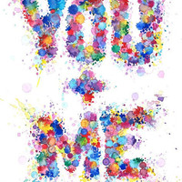 Paint Splashes Art Print, Anniversary gift, Typographic poster, Love Quote print, Wedding Gift - You plus Me A3