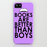 Books are Better than Boys iPhone & iPod Case by LookHUMAN