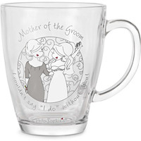 """Mother of the Groom I couldn't say """"I do"""" without you Glass Cup"""