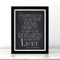 Happiness can be found...Harry Potter movie quote Poster, typographic print, inspirational art print, wall decor 8x10
