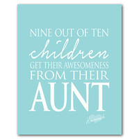 Nine out of ten children get their awesomeness from their aunt - aunt appreciation gift - personalized gift - love - family love word art