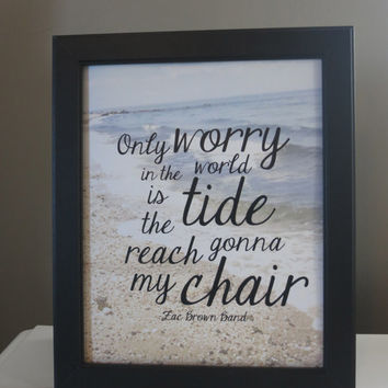Zac Brown Band Beach Quote (BACK IN STOCK!)