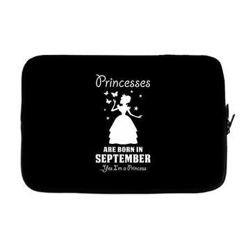 Princesses Are Born in September Yes I'm a Princess Laptop sleeve