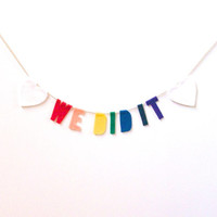Rainbow We Did It equality felt banner, LGBT rights wall hanging, wedding banner