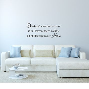 Because Someone We Love Is In Heaven Vinyl Wall Quotes Decal
