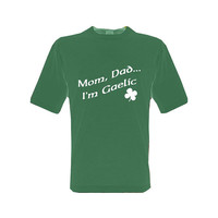 Mom, Dad...I'm Gaelic - LGBT - St Patrick's Day - tee shirt