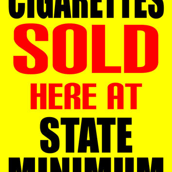 """Cigarettes Sold Here At State Minimum 18""""x24"""" Business Store Retail Signs"""