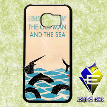 The Old Man and the Sea by Ernest Hemingway Classic Book case For Samsung Galaxy S3/S4/S5/S6 Regular/S6 Edge and Samsung Note 3/Note 4 case