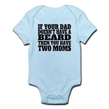 No Beard Two Moms Infant Bodysuit