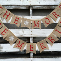 The More The Merrier Burlap Banner with Snowflakes, Holiday Photo Prop, Pregnancy Reveal Banner, Christmas Decor, Holiday Decor