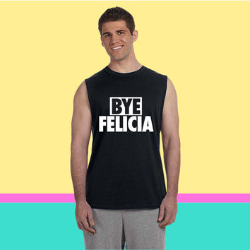 Bye Felicia Sleeveless T-shirt