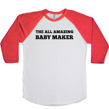 The All Amazing Baby Maker  Unisex Baseball Tee