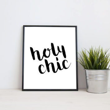 Holy chic, 8x10 digital print, black and white quote, instant printable poster, typography, download, wall art, modern, home decor
