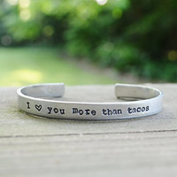 I Love You More Than Tacos Cuff Bracelet