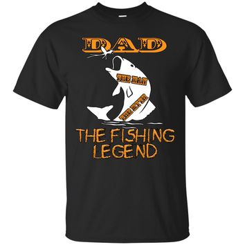 Fishing Shirt Dad The Man The Myth The Fishing Legend T Shirt Perfect Gift For Dad Fathers Day Or Birthday