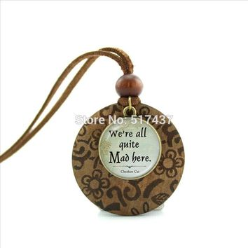 HZShinling New Design Wood Necklace Cheshire Cat Quote Necklace Alice In Wonderland jewelry Glass Photo Cabochon