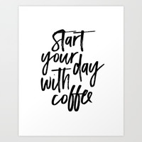 BUT FIRST COFFEE Quote, Start Your Day With Coffee,Calligraphy Quote,Coffee Sign,Funny Kitchen Decor Art Print by TypoHouse