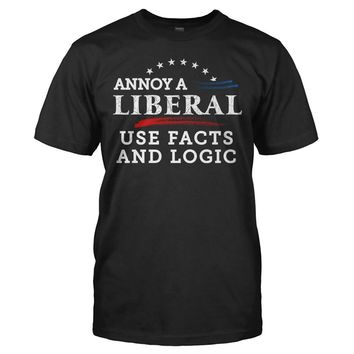 Annoy a Liberal. Use Facts and Logic