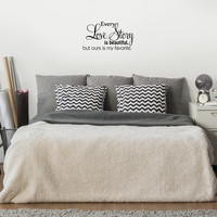 Every Love Story is Beautiful.. - 23 x 13 - But ours is my favorite Vinyl Wall Decal Sticker Art