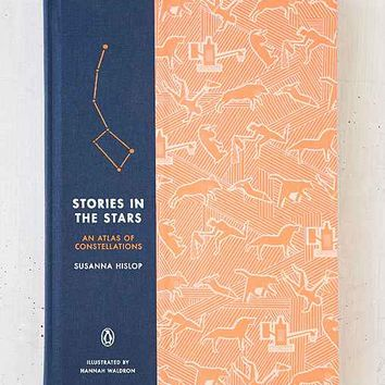 Stories In The Stars: An Atlas Of Constellations By Susanna Hislop