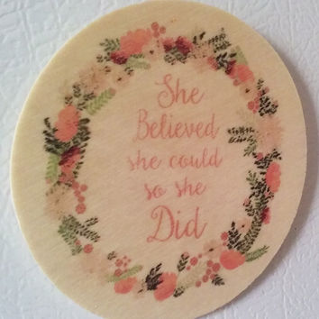 Wood refrigerator magnet-She believed she could magnet-Fridge magnet-Decorative magnet-Gift for her-Stocking stuffer-Stocking filler
