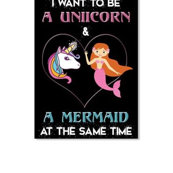 I Want To Be A Unicorn  A Mermaid At The Same Time