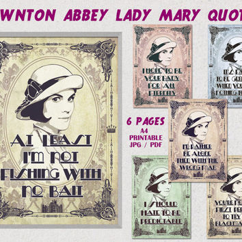 Downton Abbey printable Quotes, Lady Mary quotes, Downton abbey party, Party printables, decorations,digital,paper,poster JPG, PDF