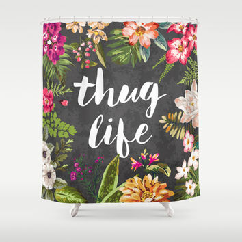 Thug Life Shower Curtain by Text Guy