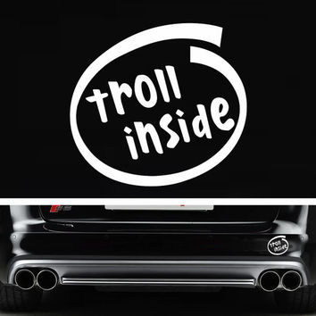 Troll Inside Funny Bumper Sticker Vinyl Decal MEME Windshield Macbook Laptop illest Stance Nation Honda Acura Dope Euro Turbo Jeep BMW