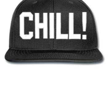CHILL EMBROIDERY HAT - Snapback Hat