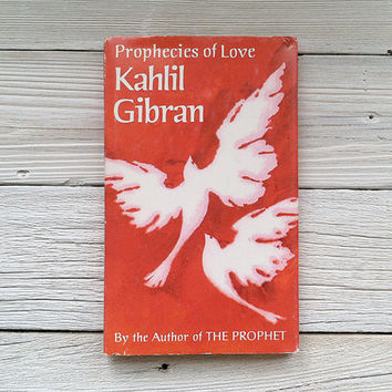Illustrated Kahlil Gibran book - Prophecies of Love ~ An illustrated book of poetry {copyright 1971}