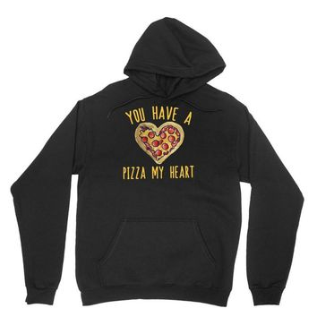 you have a pizza my heart Unisex Hoodie