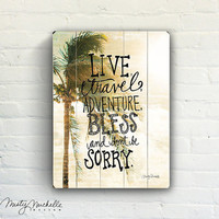 Live Travel Adventure - Handscripted inspiration over photo of palm tree on tropical beach - Slatted Plank Wood Sign
