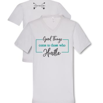 Southern Couture Lightheart Good Things Come to Those Who Hustle V-Neck Triblend Front Print T-Shirt