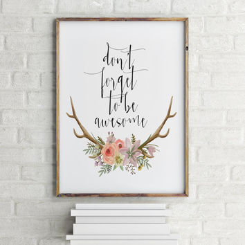 "Motivational art ""Don't Foget to be awesome"" Awesome quote Inspirational poster Wall decor Home poster Room art Instant download Printable"