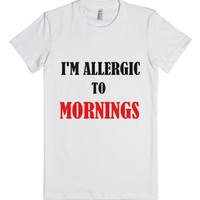 I'm Allergic To Mornings-Female White T-Shirt