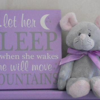 Baby Girl Nursery Decor Purple Sign: let her sleep for when she wakes she will move mountains - Light Purple / Gray Nursery Baby Shower Gift