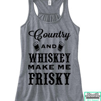 Country And Whiskey Make Me Frisky - Country Tank Top - Country Concert - Country Music - Ladies Racerback Flowy Tank Top