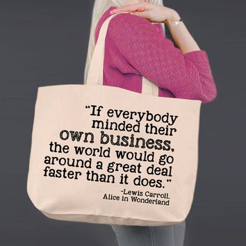 Mind Your Own Business | Alice In Wonderland | Canvas Tote Bag