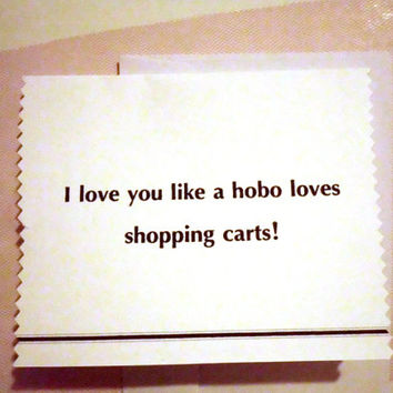 Funny Valentine, Love Card, I love you like a hobo loves shopping carts, Valentine, anniversary, nerdy gift, boyfriend, card, love,