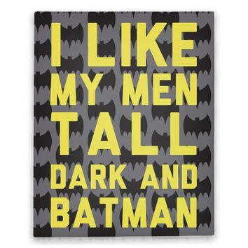 I Like My Men Tall Dark And Batman Canvas Print