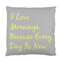I Love Mornings Because Every Day Is New Throw Decorative Accent Pillow Case Cover Grey, Yellow