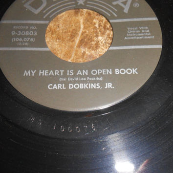 Vintage 45 Vinyl Record  Carl Dobkins, Jr. - My Heart Is An Open Book - My Pledge To You