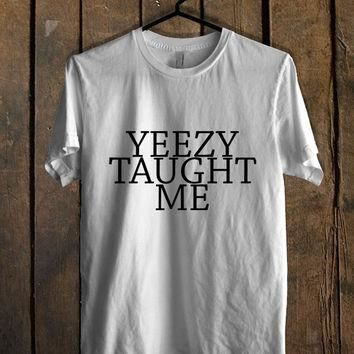 Yeezy Taught Me kanye Mens T Shirt *