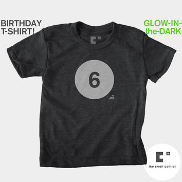 6th Sixth Birthday Shirt (Boys & Girls) Glow-in-the-Dark