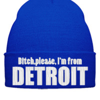 BITCH PLEASE IAM FROM DETROIT - Beanie Cuffed Knit Cap